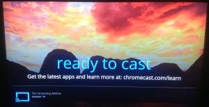 Chromecast ready to cast